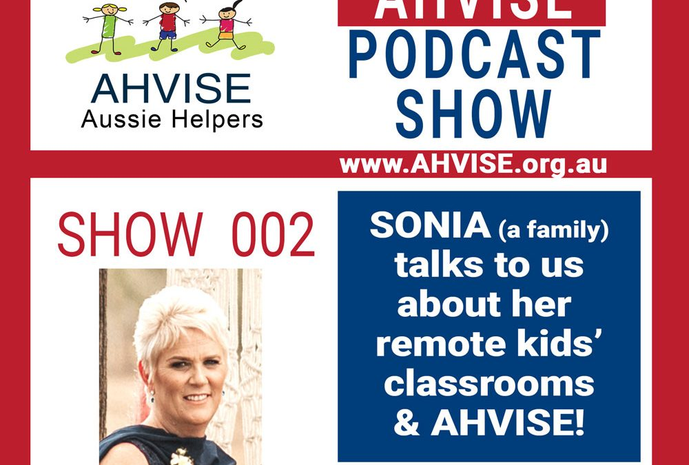 AHVISE Podcast Episode 02: Sonia Talks To Us About Her Remote Kids Classroom & AHVISE